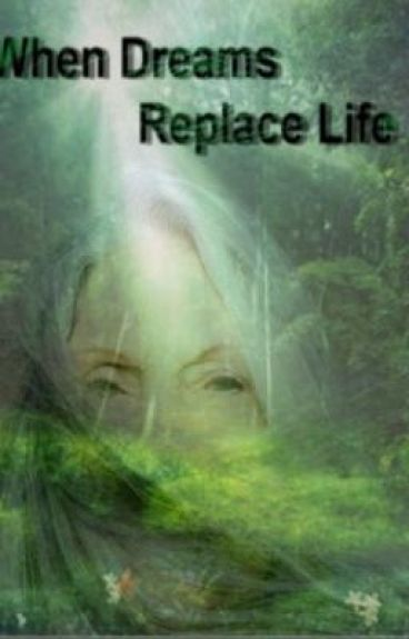 When Dreams Replace Life