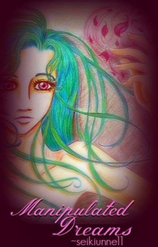 Manipulated Dreams by seikiunne11