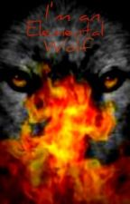 I'm an Elemental Wolf by angelsweetx34x