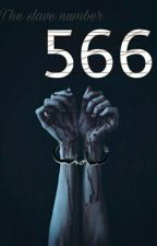 """The Slave Number """"566"""" by harold_banana"""