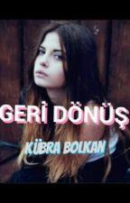 GERİ DÖNÜŞ by kubsheo