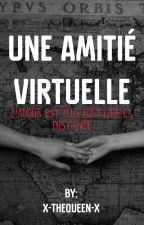 Une amitié virtuelle. by x-TheQueen-x