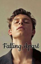 Falling Apart (Shawn Mendes F.Fiction) by Ntina_Gnk