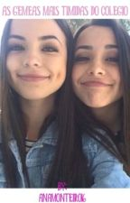 As Gêmeas Mais Tímidas Do Colégio  by AnaMonteiro16