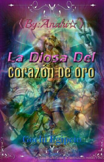 La Diosa Del Corazón De Oro -Gochi egipcia- 《TERMIMADA》