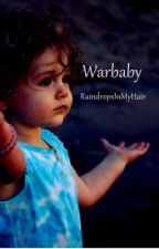Warbaby by RaindropsInMyHair