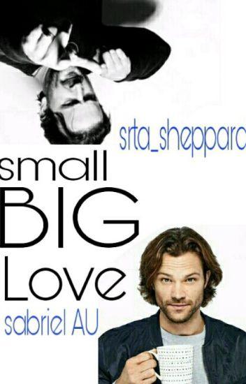 ♥ Small big love ♥︴Sabriel ♥