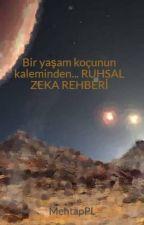 Bir yaşam koçunun kaleminden... RUHSAL ZEKA REHBERİ by MehtapPL