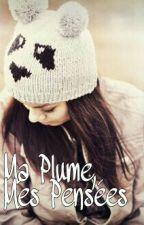 Ma Plume, Mes Pensées • Textes by Chasseuse_de_reve