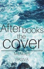 🐚🌺AFTER THE BOOKS COVER🐚🌺 by MendesPasiva