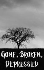 Gone, Broken, Depressed by KerriganJones