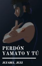 """Perdón"" | Yamato y tú | #NarutoAwards ✅ by 0taku_forever"