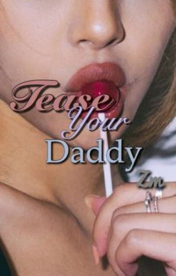 Tease your daddy -zm