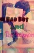 The Bookworm and The Bad Boy by BlondieShortStories