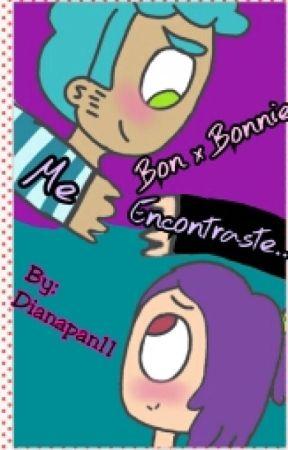Me Encontraste... (BonxBonnie) (Pausada Por Remodelación) by Dianapan11
