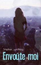 Envoûte moi by Sophie_writting