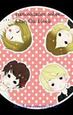 curiosidades sobre...One Ok Rock by chica_killjoy12xD