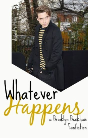 Whatever Happens [Brooklyn Beckham]