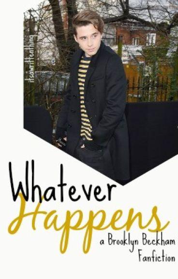 Whatever Happens [Brooklyn Beckham]