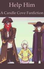 Help him - a candle cove fan fiction  by smoom05