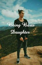 Being Barts Daughter 《COMPLETED》 by Gracielou04