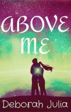 Above me  by Debbynah