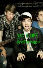Set It Off Preferences!!!!!!! by LillacWolf