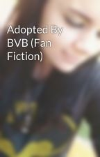 Adopted By BVB (Fan Fiction) by reeree1717