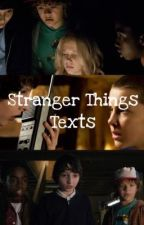 Stranger Things Texts by platonic_sculder