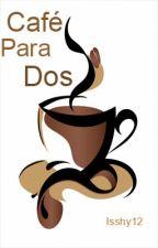 Café para Dos {EunHae+18} by _Isshy