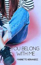 You Belong With Me -Miraculous Ladybug (AU) Five shot by MarinetteHernandez
