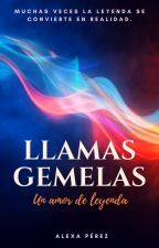 Llamas gemelas (Próximamente). by AlexaCPerez