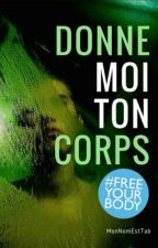 Donne-moi ton corps by MonNomEstTab