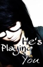 He's Playing You by KaylaChapman6