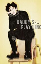 Daddy's Play Thing  * Writer's block* - Semi Editing  by pxcyeolfie