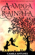 A Amiga da Rainha by Camila-Antunes
