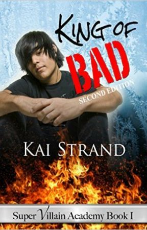 King of Bad: Super Villain Academy Book 1 by KaiStrand