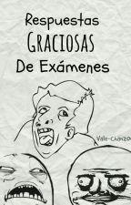 Respuestas Graciosas De Exámenes by Vale-Chan2003