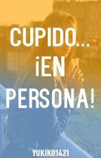 Cupido... ¡En persona! by Yukiko1421