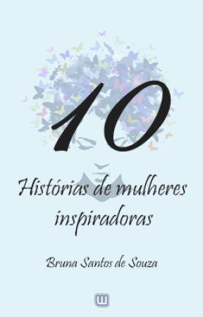 10 histórias de mulheres inspiradoras by Bruna_SantosdeSouza