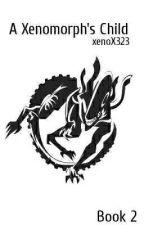 A Xenomorph's Child [2] by xenoX323