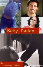 Baby Daddy by lanaismywife098