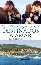 Paixões Gregas - Destinados a Amar (Degustação) by MnicaCristina140