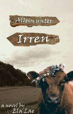 Allein unter Irren by ElaLae