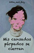 Mis cansados párpados se cierran by little_sad_boy