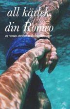 all kärlek, din Romeo by tonarsromaner