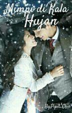 Mimpi di Kala Hujan(Serial Hurt Love 5) by Pipit_Chie