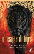 O RESGATE DO TIGRE by KillerButterfly100