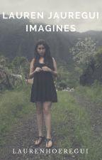 Lauren Jauregui Imagines by laurenhoeregui