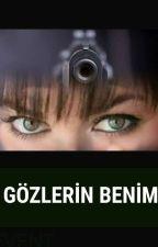 GÖZLERİN BENİM  by SedaG88